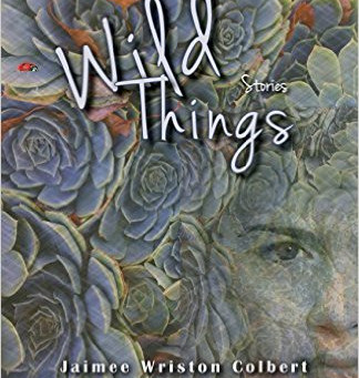 Q and A with Jaimee Wriston Colbert, WILD THINGS