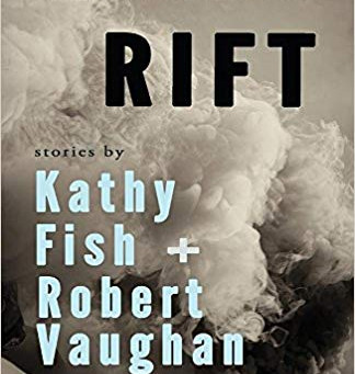 Q and A with Kathy Fish, about her and Robert Vaughan's flash fiction collection RIFT