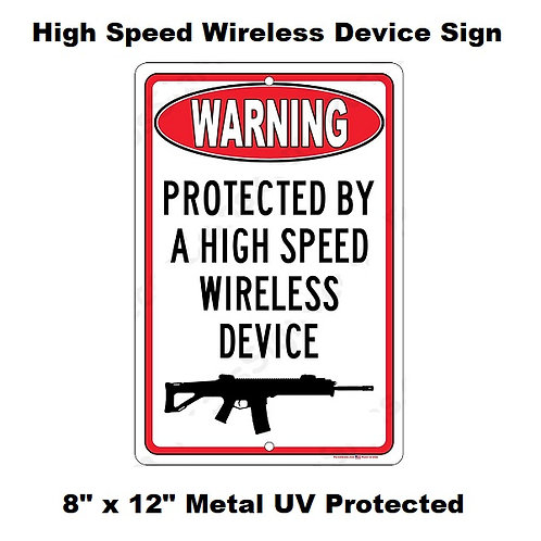 High Speed Wireless Device - 8 x 12 Aluminum Sign