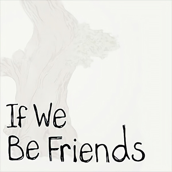 If We Be Friends - SetReady Premiere