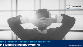 Best practices to become highly competent and successful property investors!