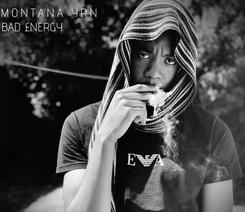 NEW: Montana YRN - Bad Energy - Visuals by. TBZ