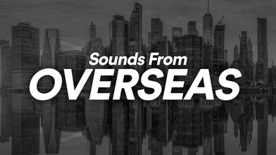 An Exclusive Spotify Playlist From CGuk: Sounds From Overseas