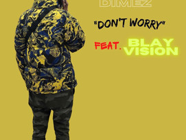 NEW: Infamous Dimez ft. Blay Vision - Don't Worry