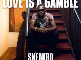 NEW: Sneakbo ft. Kida Kudz - Love Is A Gamble - Prod by. Lekaa - Directed by. Labi