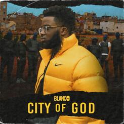 NEW MIXTAPE: Blanco - City Of God