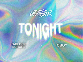 NEW: Ghost Killer Track ft. D Block Europe & OBOY - Tonight