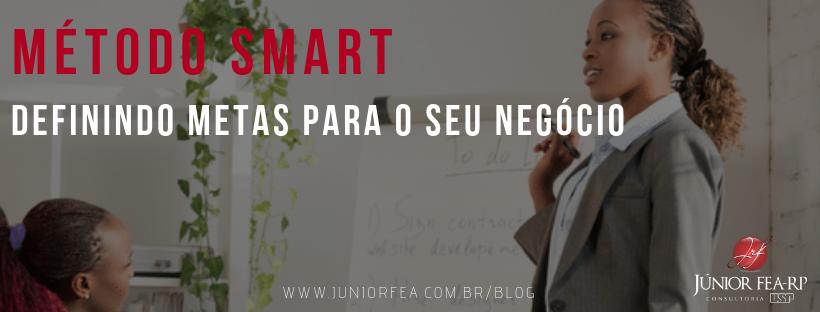 Método SMART: definindo metas para o seu negócio.