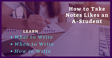 How to Take Notes Like an A-Student