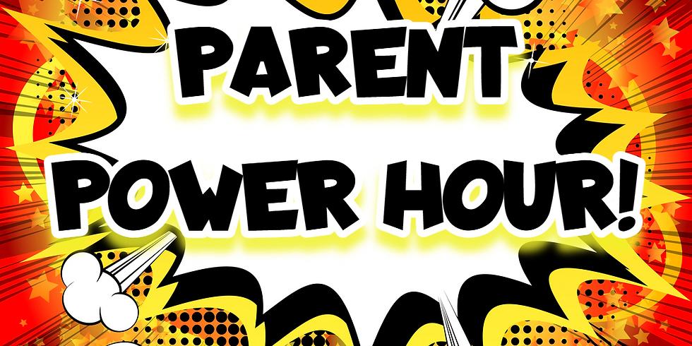 Parent Power Hour (Thursdays)