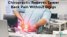 Chiropractic Relieves Lower Back Pain Without Drugs