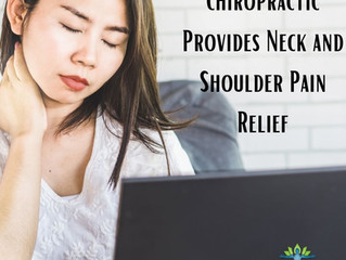 Chiropractic Provides Neck and Shoulder Pain Relief