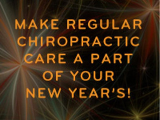 Make regular chiropractic care par of your New Year!