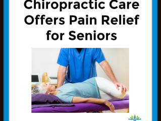 Chiropractic Care Offers Pain Relief for Seniors