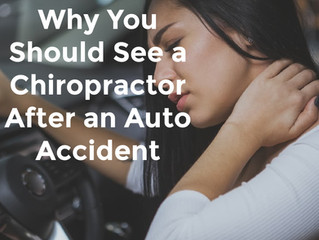 Why You Should See a Chiropractor After an Auto Accident
