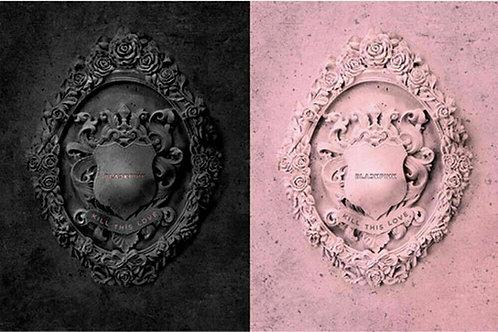 BLACKPINK 2nd Mini Album [KILL THIS LOVE] CD+P.Book+Card+Lyrics+Sticker+F.Poster