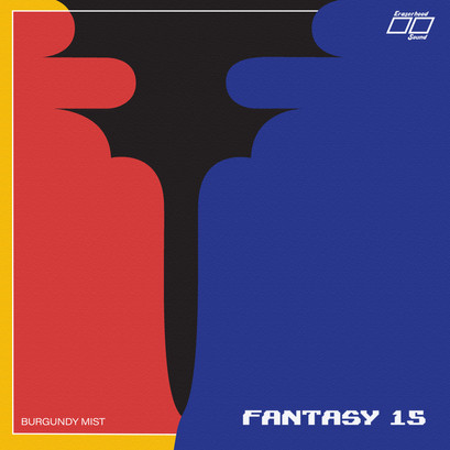"Pre-Order New Fantasy 15 7"" and Stream A-Side ""Burgundy Mist"""