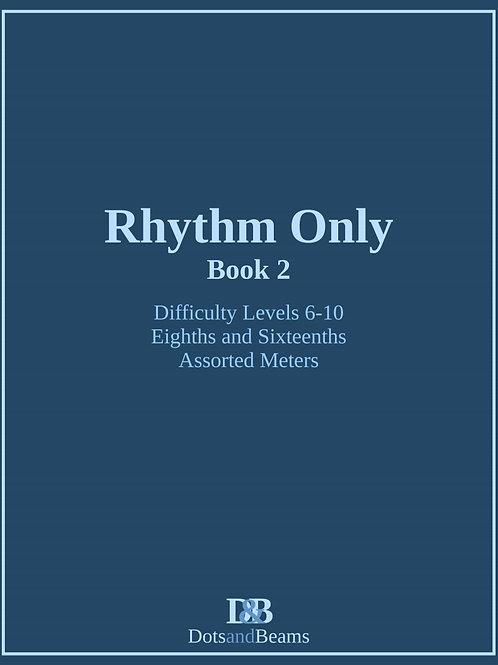 Rhythm Only - Book 2 (E-Book Copy)