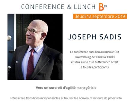 Conférence-lunch de Joseph Sadis au B19 Luxembourg le 12 septembre à 12.00