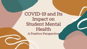 COVID-19 and Its Impact on Student Mental Health: A Positive Perspective