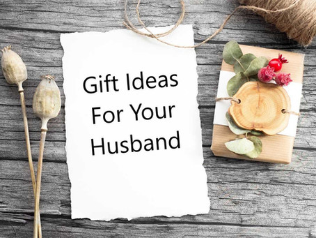 Gifts for Husband | The Best Gift Ideas for Your Husband