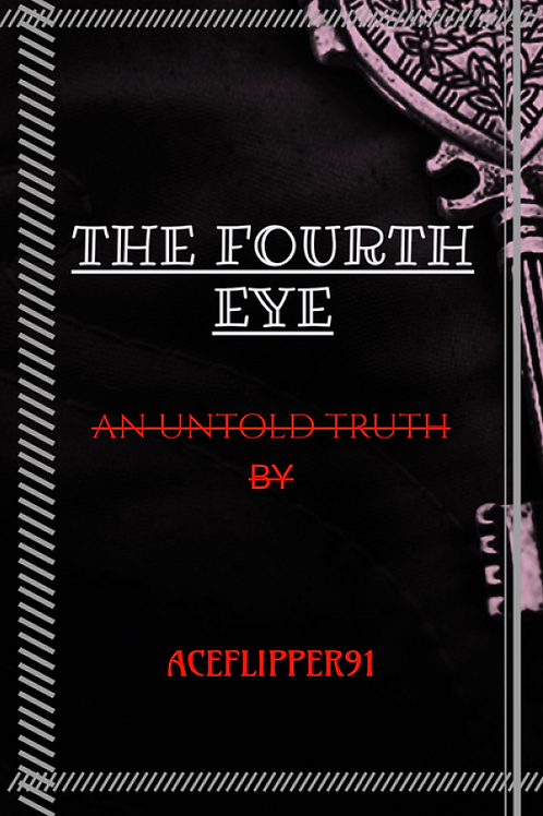 THE FOURTH EYE-AN UNTOLD TRUTH