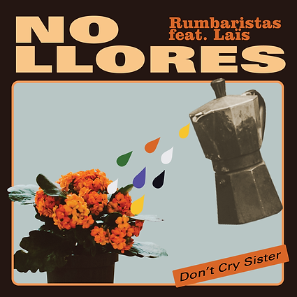 NO_LLORES_don't-cry-sister_2_ft.png