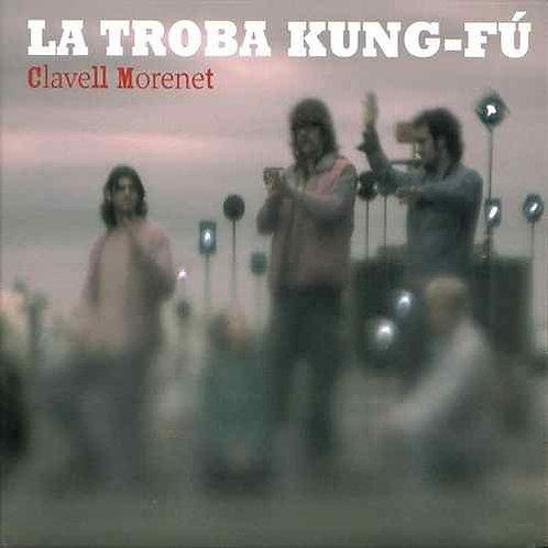La Troba Munk-Fu - Clavell Morenet
