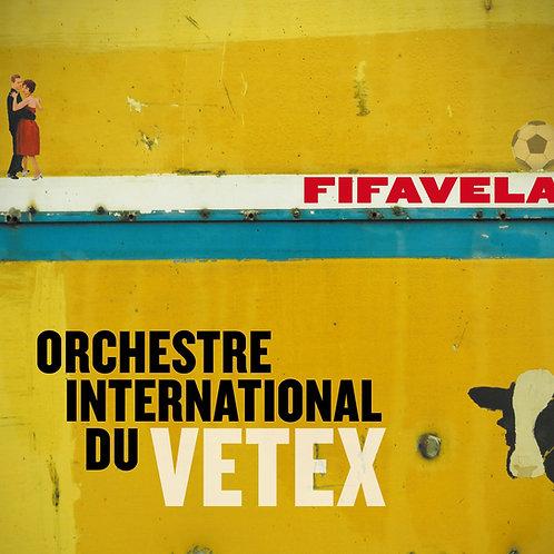 Fifavela - Orchestre International du Vetex