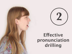 How to teach pronunciation 2: Drilling
