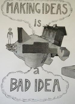Making Ideas Is a Bad Idea