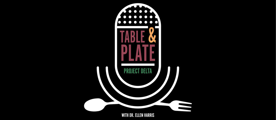 Episode 6 - Table & Plate Project Delta Podcast