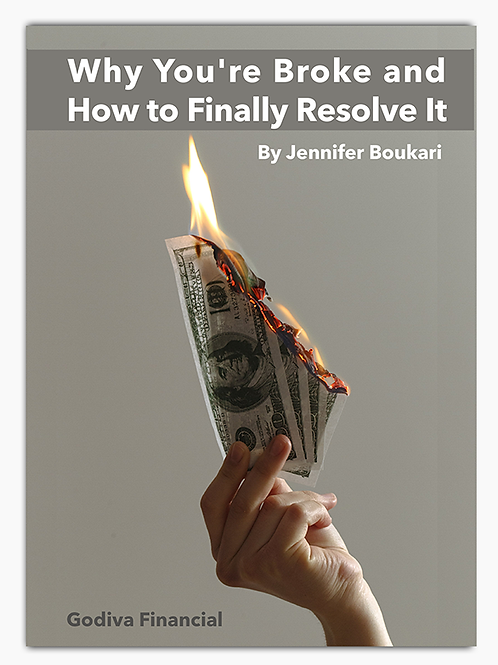 Why You're Broke & How to Finally Resolve It (E-Book)
