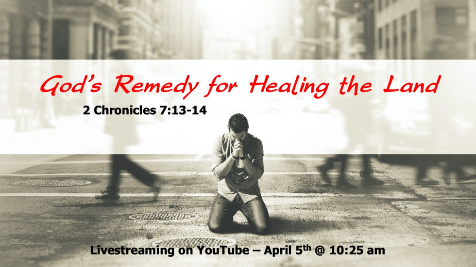 God's Remedy for Healing the Land - 2 Chronicles 7:13-14