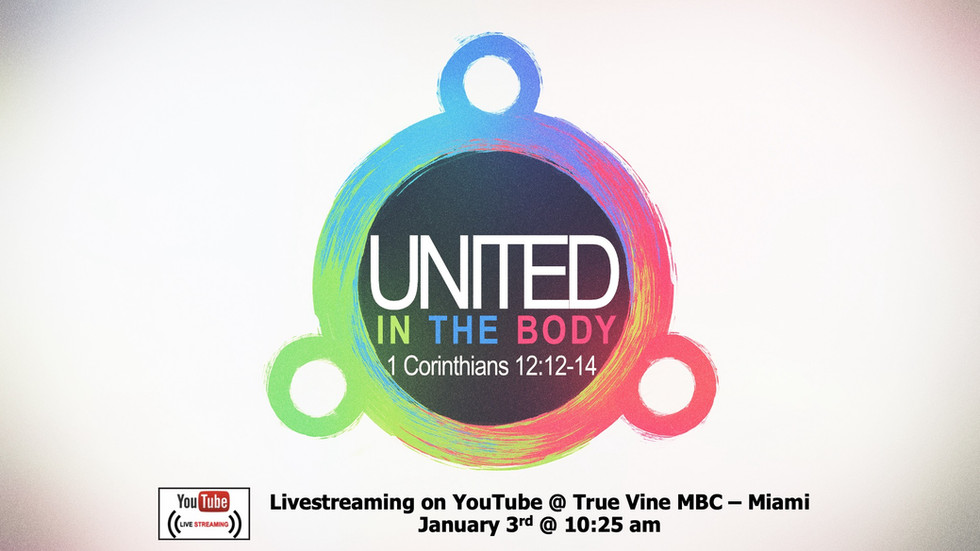 United in the Body - 1 Corinthians 12:12-14