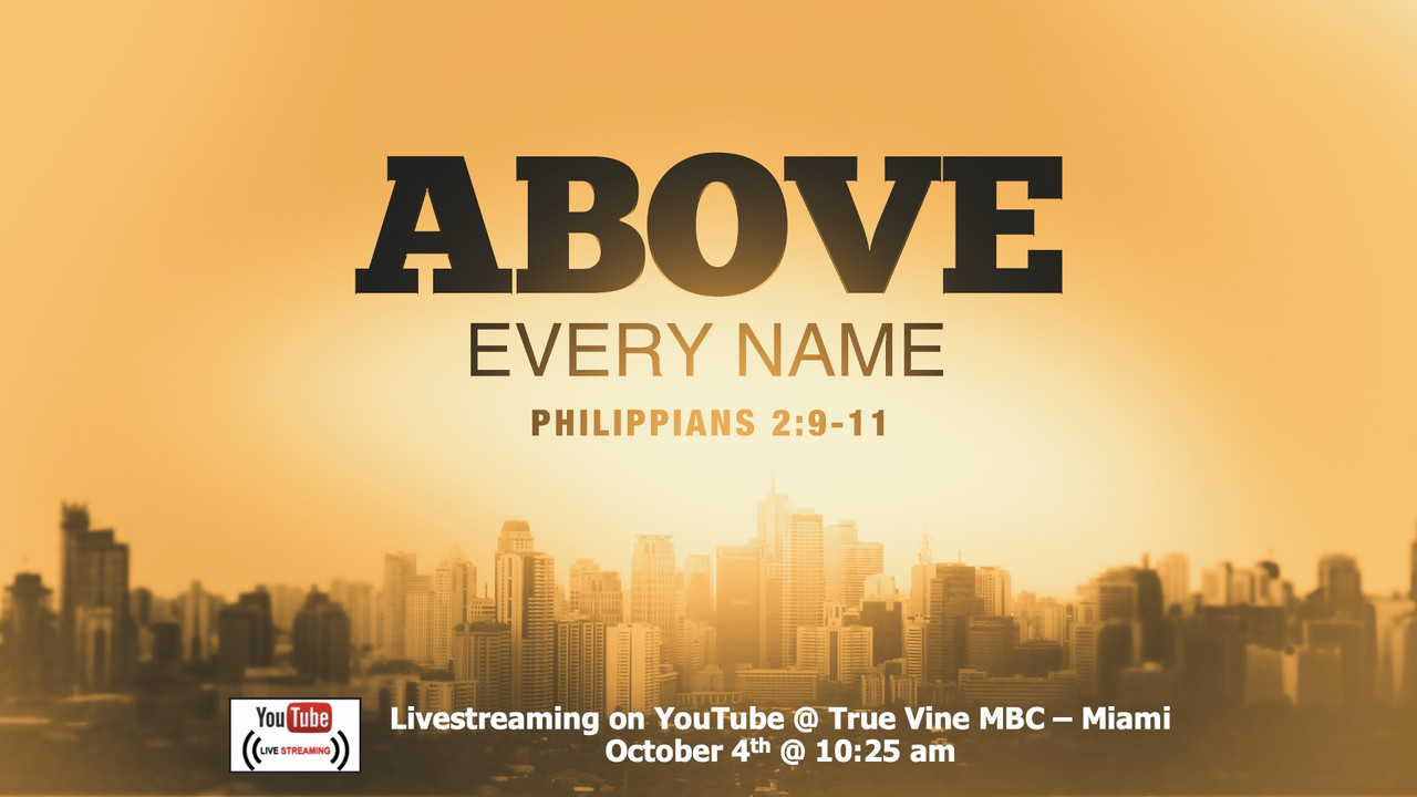Above Every Name - Philippians 2:9-11