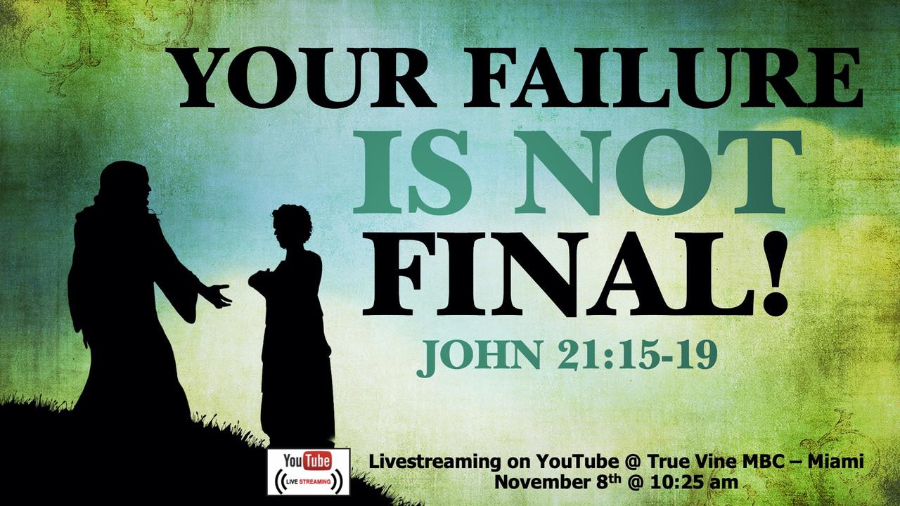 Your Failure Is Not Final - John 21:15-19
