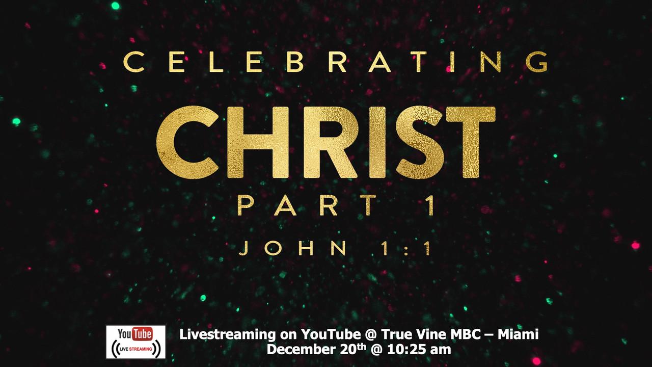 Celebrating Christ, Pt. 1 - John 1:1