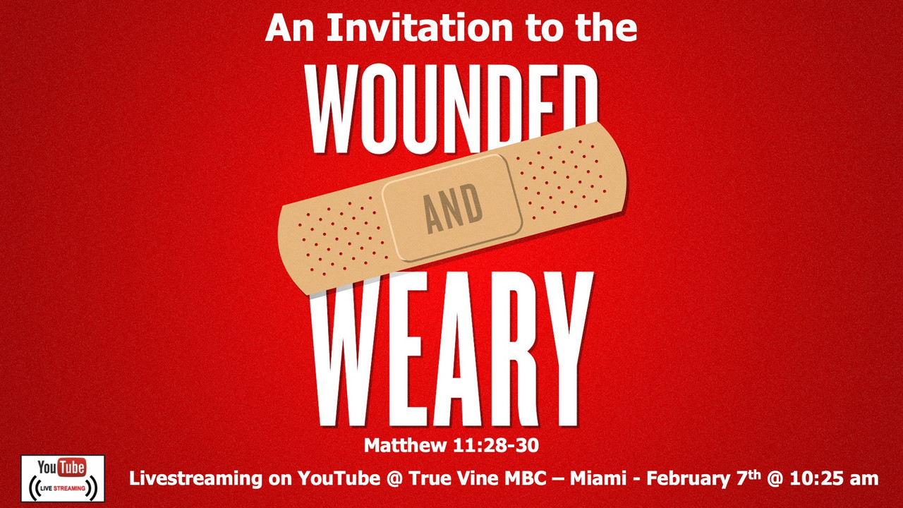 Wounded & Weary - Matthew 11:28-30