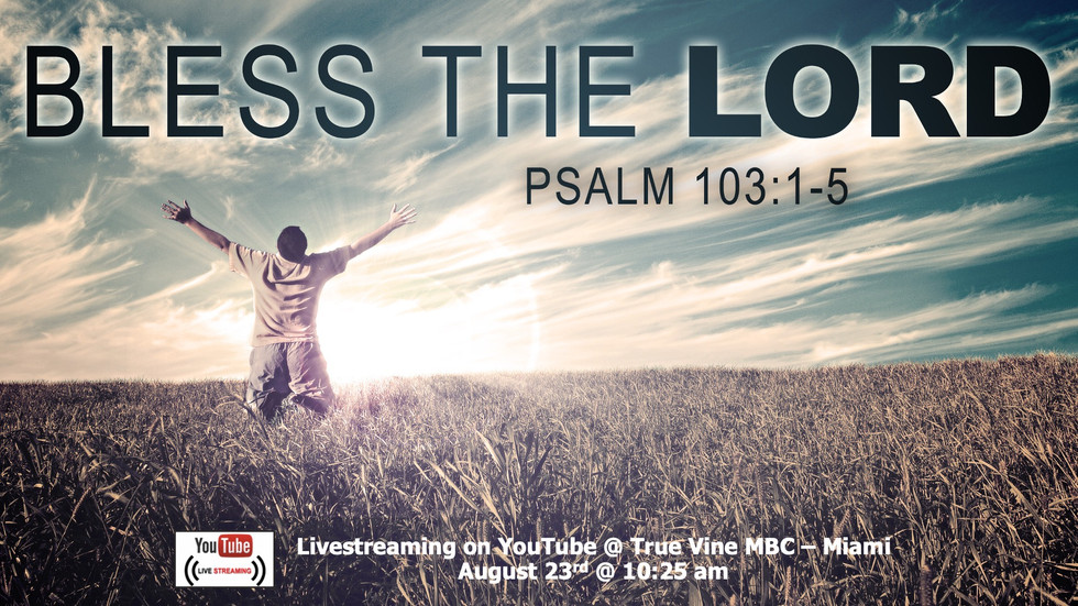 Bless The Lord - Psalm 103:1-5