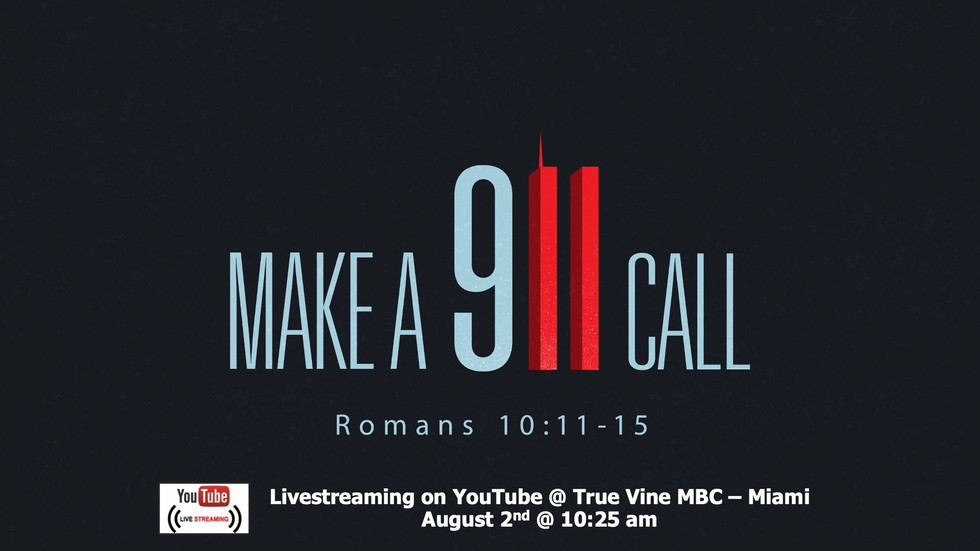 Make A 911 Call - Romans 10:11-15