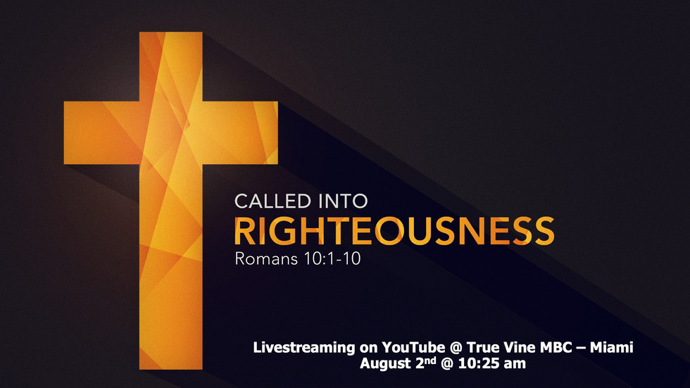 Called Into Righteousness - Romans 10:1-10