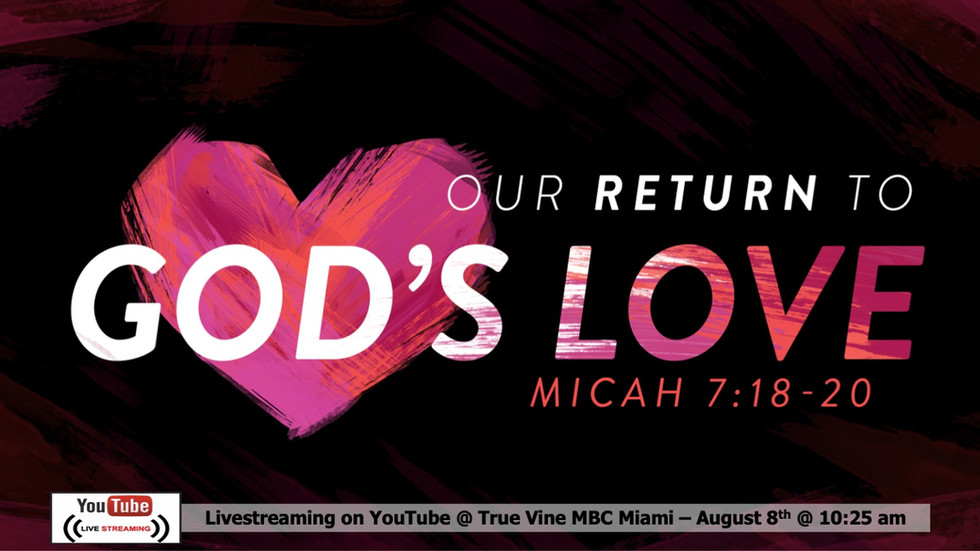 Our Return to God's Love - Micah 7:18-19
