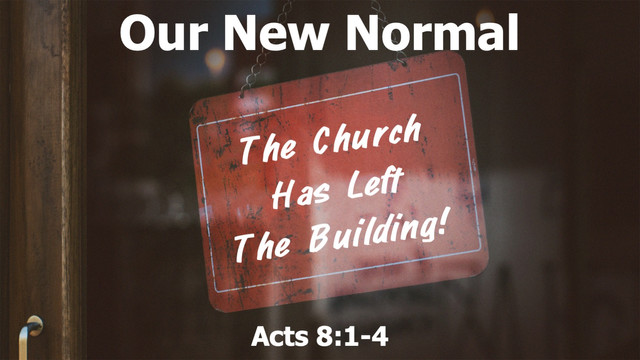 Our New Normal - Acts 8 1-4