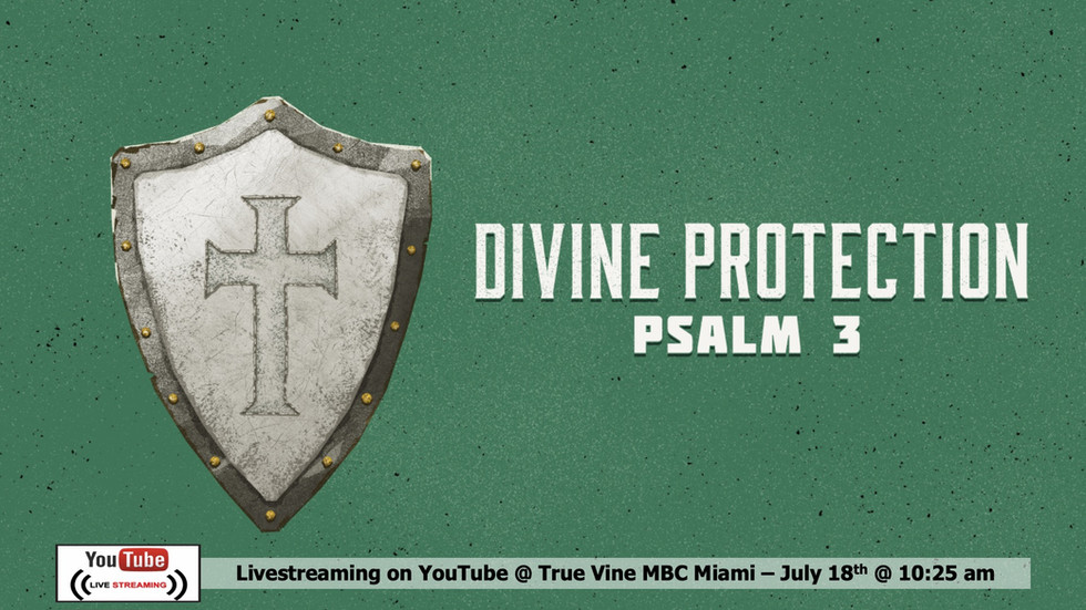 Divine Protection - Psalm 3