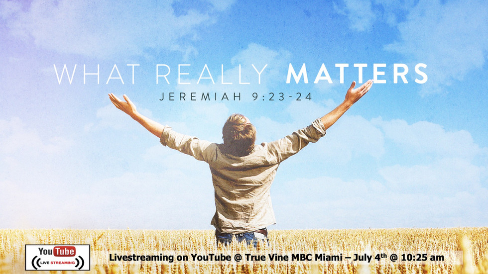 What Really Matters - Jeremiah 9:23-24 (edited).mp4