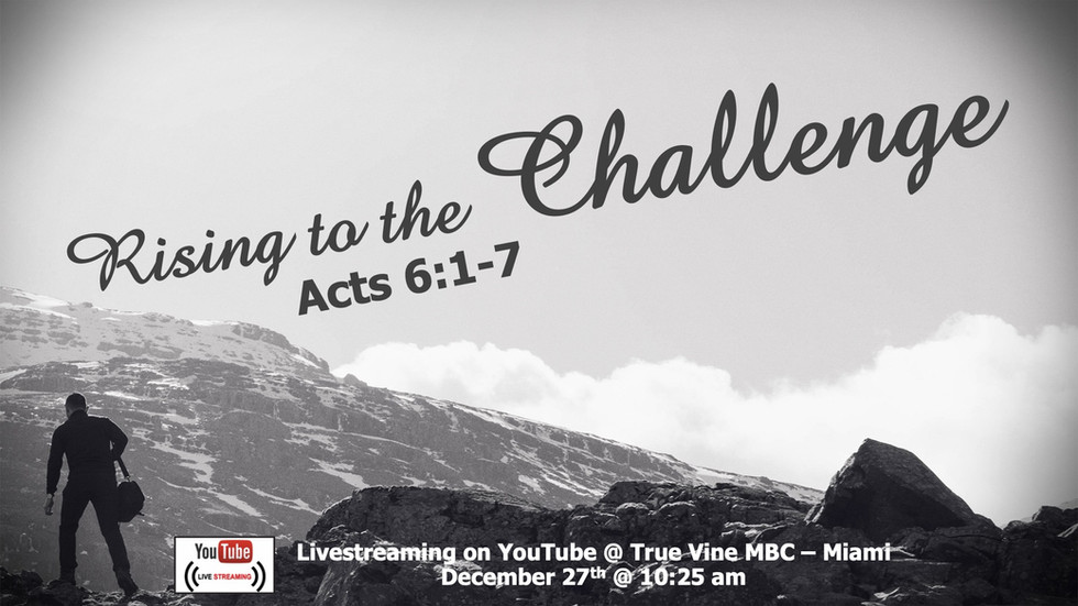 Rising to the Challenge - Acts 6:1-7