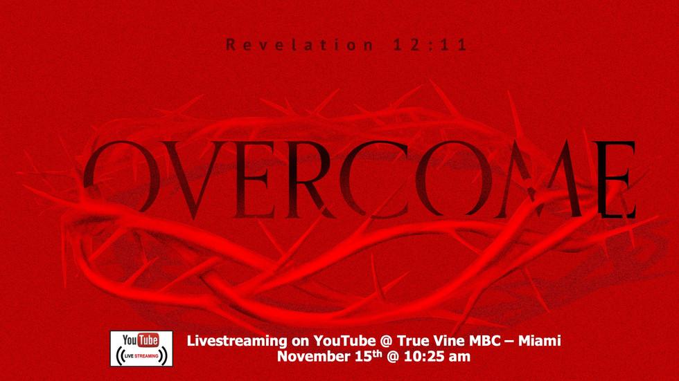 Overcome - Revelation 12:10-11