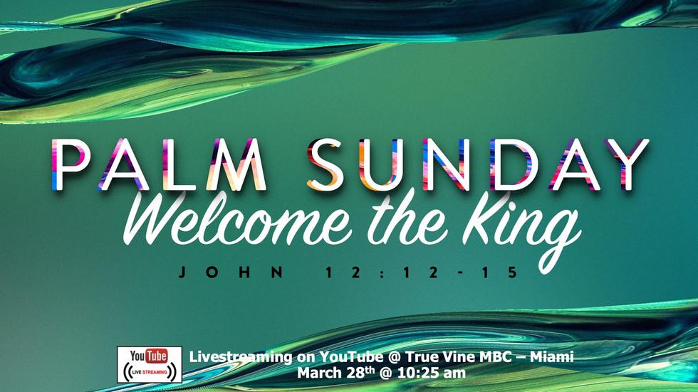 Welcome The King - John 12:12-15