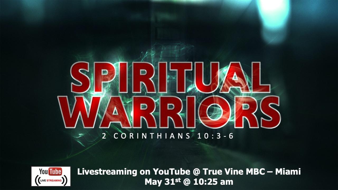 Spiritual Warriors - 2 Corinthians 10 3-